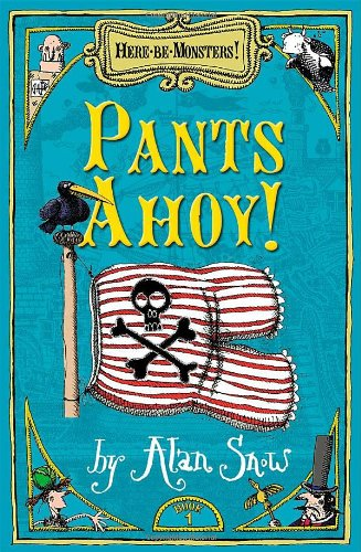 Here be Monsters: Pants Ahoy! Pt. 1: Alan Snow