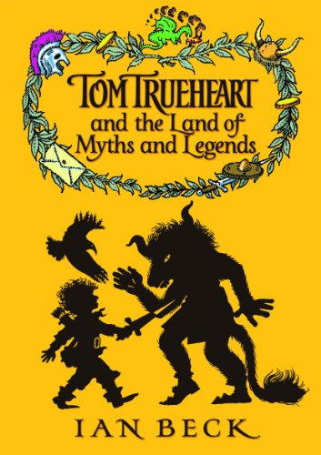 9780192755643: Tom Trueheart & the Land of Myths and Legends