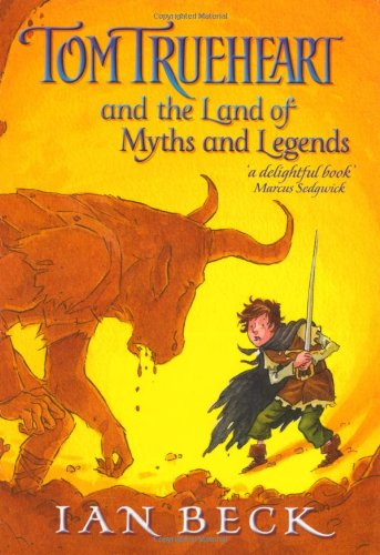 9780192755650: Tom Trueheart & the Land of Myths & Legends