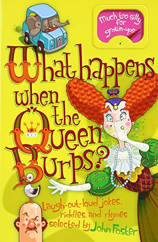 What Happens When the Queen Burps? (Paperback): John Foster
