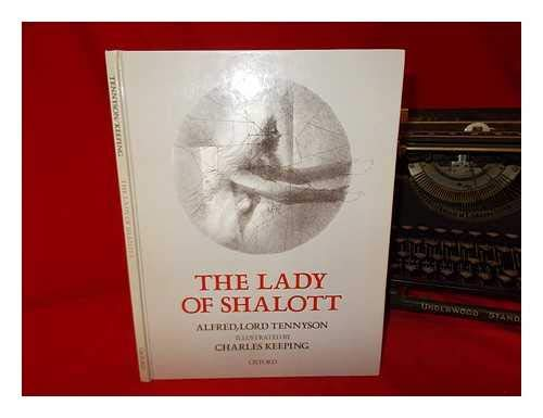 The Lady of Shalott: Tennyson, Lord Alfred