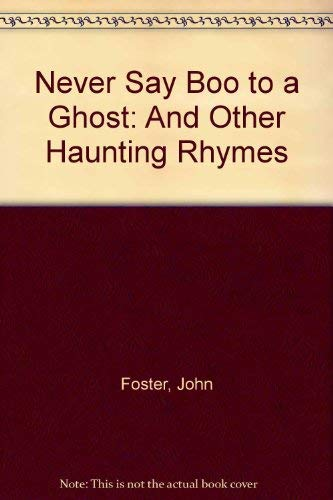 9780192760883: Never Say Boo to a Ghost: and Other Haunting Rhymes