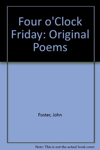 Four o'Clock Friday: Original Poems (0192760904) by Foster, John