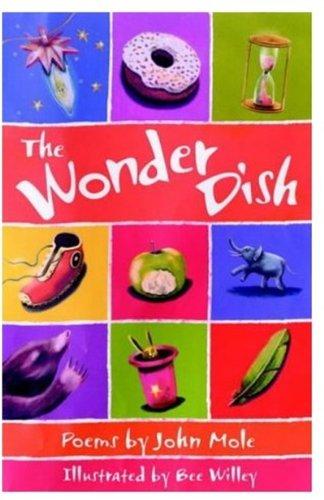The Wonder Dish: Poems by John Mole (0192763083) by Mole, John