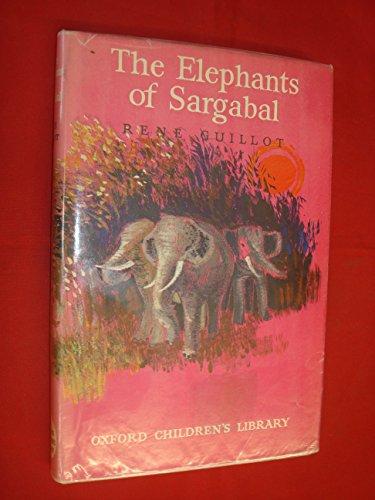 Elephants of Sargabal (Oxford Children's Library): Rene (trans Gwen Marsh). Guillot