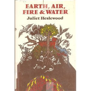 Earth, Air, Fire, and Water: Juliet Heslewood; Illustrator-Jane