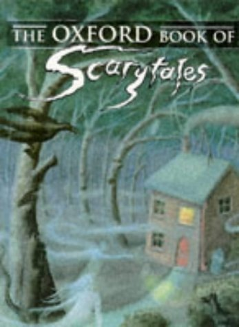 9780192781109: The Oxford Book of Scarytales