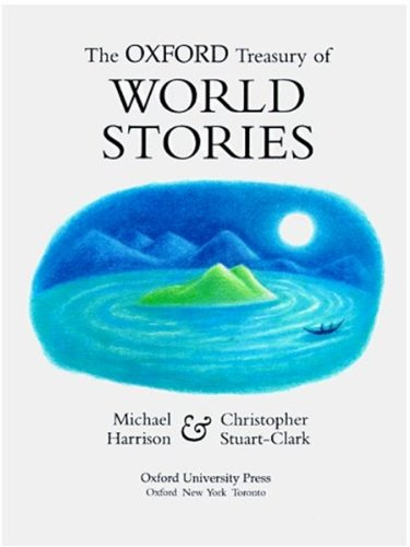 9780192781444: The Oxford Treasury of World Stories