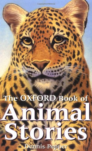 9780192781604: The Oxford Book of Animal Stories
