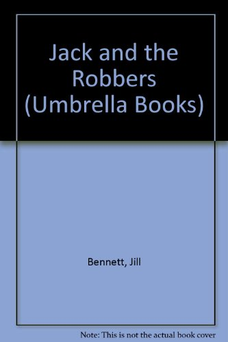 Jack and the Robbers (Umbrella Books) (9780192782045) by Jill Bennett; Val Biro