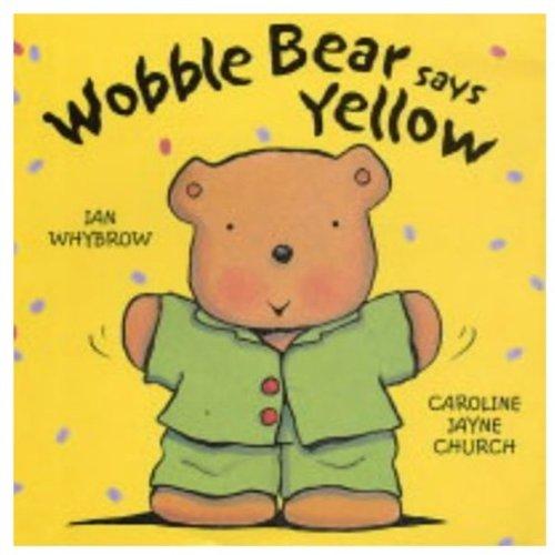 9780192791375: Wobble Bear Says Yellow