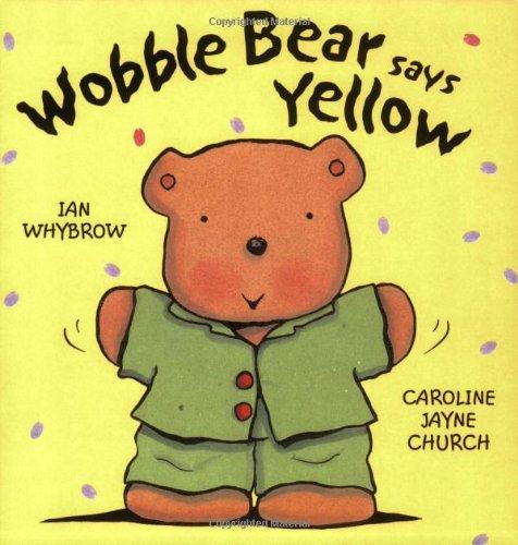 9780192791382: Wobble Bear Says Yellow