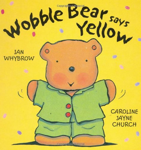9780192791542: Wobble Bear Says Yellow