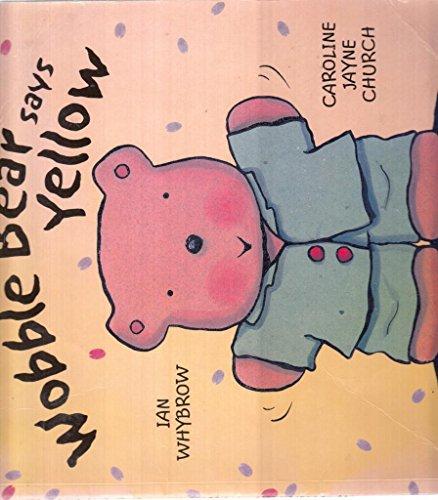 9780192791870: Wobble Bear Says Yellow