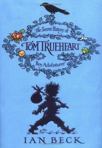 9780192792037: Tom Trueheart: The Secret History of Tom Trueheart - Boy Adventurer