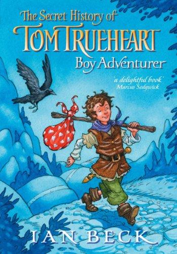 9780192792372: The secret history of Tom Trueheart: Boy Adventurer