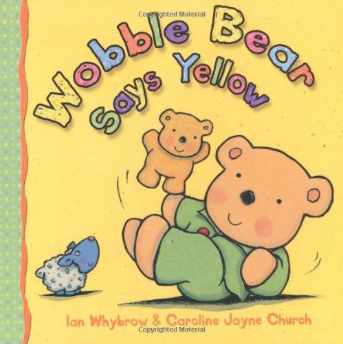 9780192792617: Wobble Bear Says Yellow