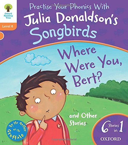 9780192793041: Oxford Reading Tree Songbirds: Level 6: Where Were You Bert and Other Stories