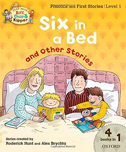 9780192793980: Oxford Reading Tree Read With Biff, Chip, and Kipper: Level 1 Phonics & First Stories: Six in a Bed and Other Stories (Read With Biff Chip & Kipper)