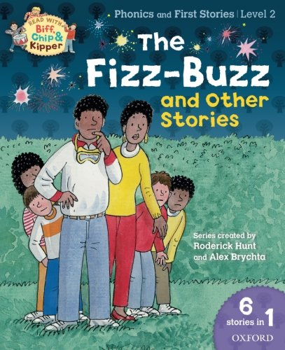 9780192794000: Oxford Reading Tree Read With Biff, Chip, and Kipper: Level 2 Phonics & First Stories: The Fizz-Buzz and Other Stories (Read With Biff Chip & Kipper)
