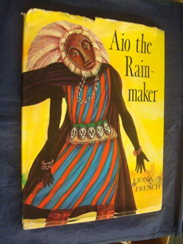 Aio the Rainmaker.: FRENCH, Fiona.