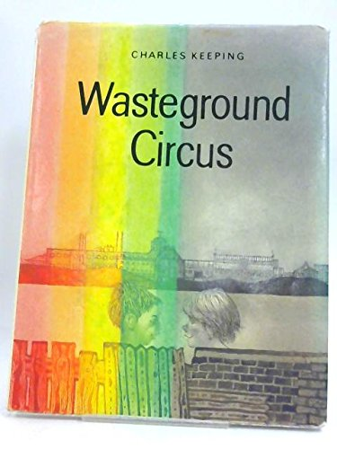 Wasteground Circus (9780192797087) by CHARLES KEEPING
