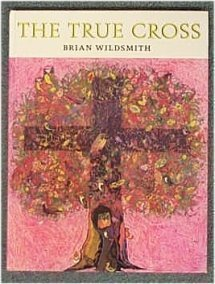 The True Cross (0192797182) by Brian Wildsmith