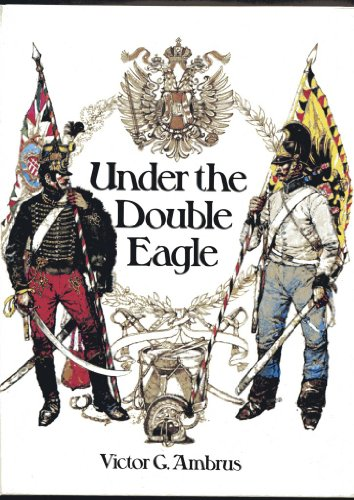UNDER THE DOUBLE EAGLE. Three Centuries of: Ambrus, Victor G.