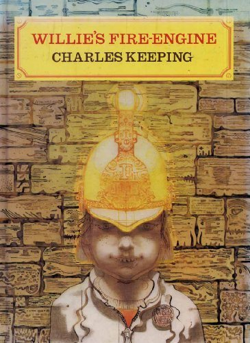 Willie's Fire-Engine: Keeping, Charles