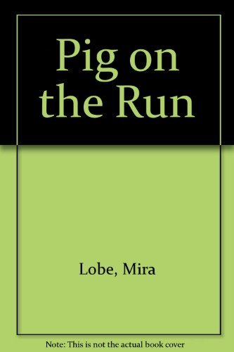 Pig on the Run (0192798391) by Lobe, Mira; Opgenoorth, Winfried