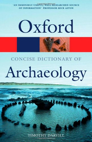 9780192800053: The Concise Oxford Dictionary of Archaeology (Oxford Quick Reference)