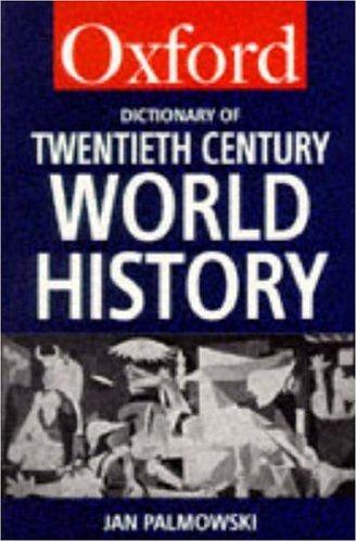 Oxford Dictionary of Twentieth Century World History: Jan Palmowski