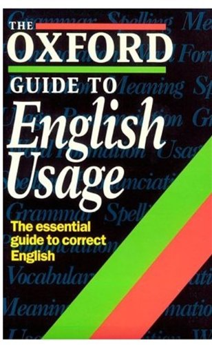 9780192800244: The Oxford Guide to English Usage (Oxford reference)