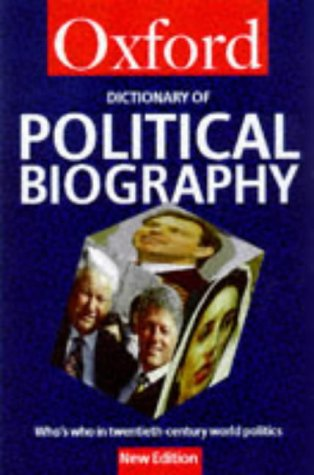 9780192800350: A Dictionary of Political Biography: Who's Who in Twentieth-Century World Politics (Oxford Quick Reference)
