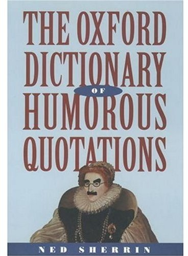9780192800459: The Oxford Dictionary of Humorous Quotations