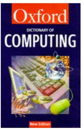 9780192800466: A Dictionary of Computing (Oxford Quick Reference)