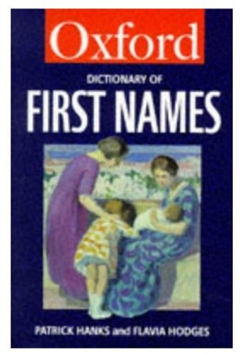 9780192800503: A Dictionary of First Names (Oxford Paperback Reference)