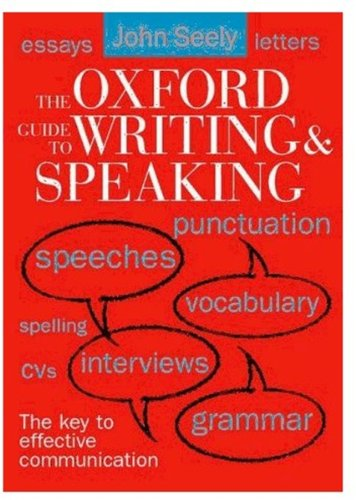 Oxford Guide to Writing and Speaking (0192801090) by Seely, John