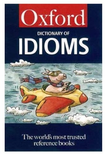 9780192801111: The Oxford Dictionary of Idioms (Oxford Paperback Reference)