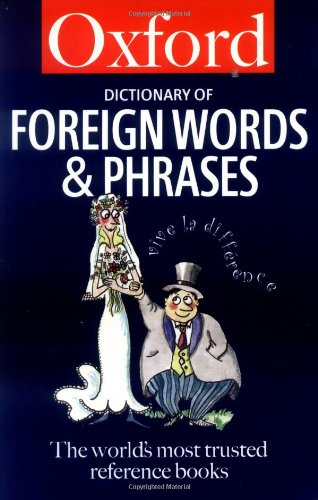 9780192801128: The Oxford Dictionary of Foreign Words and Phrases (Oxford Quick Reference)