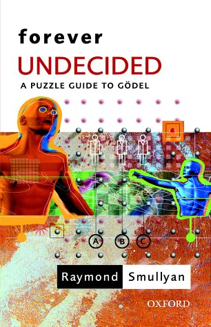 9780192801418: Forever Undecided: A Puzzle Guide to Godel