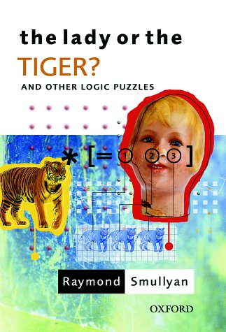 9780192801432: The Lady or the Tiger?: And Other Logic Puzzles