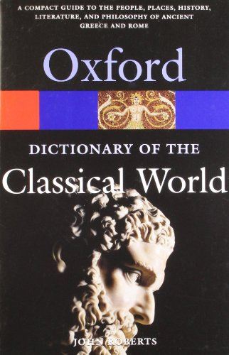 9780192801463: The Oxford Dictionary of the Classical World (Oxford Quick Reference)