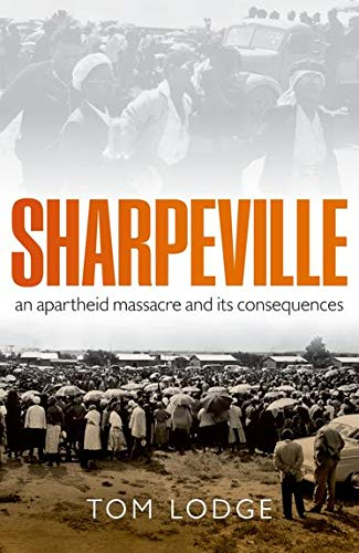 9780192801852: Sharpeville: An Apartheid Massacre and its Consequences