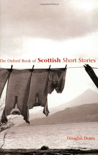 The Oxford Book of Scottish Short Stories (Oxford Books of Prose)