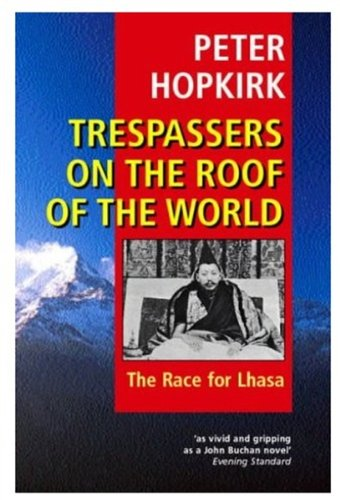 9780192802057: Trespassers on the Roof of the World: The Race for Lhasa