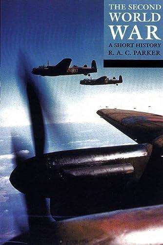 The Second World War: A Short History: Parker, R. A.