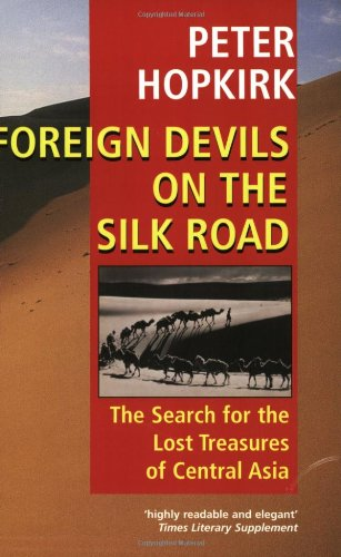 9780192802118: Foreign Devils on the Silk Road: The Search for the Lost Treasures of Central Asia
