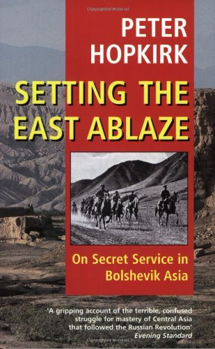 9780192802125: Setting the East Ablaze: On Secret Service in Bolshevik Asia