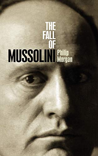 9780192802477: The Fall of Mussolini: Italy, the Italians, and the Second World War